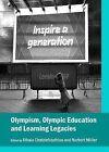 Olympism, Olympic Education and Learning Legacies by Cambridge Scholars Publishing (Hardback, 2014)