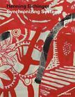 Henning Eichinger. Synchronizing Systems von Karin Rase und Regina Fischer (2015, Kunststoffeinband)