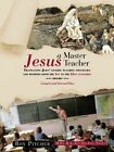 Jesus - A Master Teacher: Translating Jesus' generic teaching strategies and methods from the 1st to the 21st centuries by Roy Pitcher (Paperback, 2013)