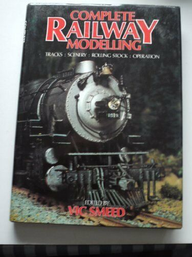 Complete Railway Modelling,Vic Smeed