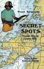 Secret spots--Tampa Bay to Cedar Key: Tampa Bay to Cedar Key: Florida's Best Saltwater Fishing by Frank Sargeant (Paperback, 1992)