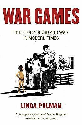 War Games: The Story of Aid and War in Modern Times-ExLibrary
