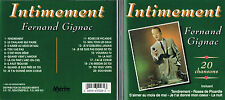 FERNAND GIGNAC -  INTIMEMENT 20 CHANSONS (CD1993, MERITE) CD BRAND NEW