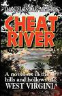 Cheat River: A Novel Set in the Hills and Hollows of West Virginia by Daniel Isaac Morris (Paperback / softback, 2010)