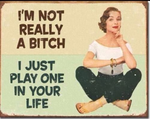 I/'m Not Real A Bitch Fifties Ephemera Funny #1556 Nostalgic Tin Metal Sign