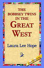 The Bobbsey Twins in the Great West by Laura Lee Hope (Hardback, 2006)