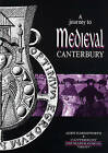 A Journey to Medieval Canterbury by Andy Harmsworth (Paperback, 2001)
