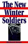 The New Winter Soldiers: Gi and Veteran Dissent during the Vietnam Era by Richard Moser (Hardback, 2006)