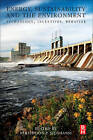 Energy, Sustainability and the Environment: Technology, Incentives, Behavior by Elsevier Science & Technology (Hardback, 2011)
