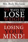 99 Ways to Lose Weight Without Losing Your Mind Paperback – 24 Mar 2011