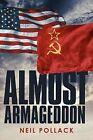 Almost Armageddon by Neil Pollack (Paperback / softback, 2012)