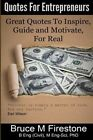 Quotes for Entrepreneurs: Great Quotes to Inspire, Guide and Motivate, for Real by Dr Bruce M Firestone (Paperback / softback, 2014)