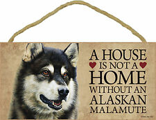 A house is not a home without an Alaskan Malamute Wood Puppy Dog Sign Usa Made