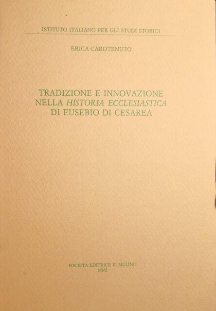 Carotenuto Tradizione innovazione nella Historia ecclesiastica Eusebio Il Mulino