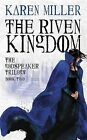 The Riven Kingdom by Karen Miller (Paperback, 2008)