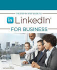The Step by Step Guide to Linkedin for Business by Kathryn Rose (Paperback / softback, 2010)