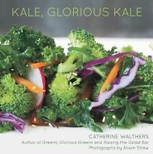 Kale, Glorious Kale by Alison Shaw and Catherine Walthers (2014, Paperback)