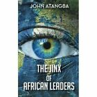 The Jinx of African Leaders 9781496983107 Paperback P H
