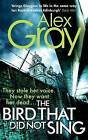 The Bird That Did Not Sing by Alex Gray (Paperback, 2014)