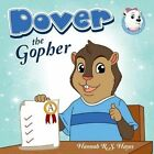 Dover the Gopher by Hannah R S Hayes (Paperback / softback, 2013)