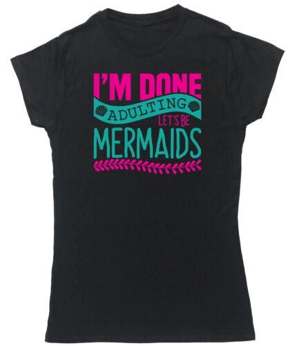 Je suis fait Adulting soyons sirènes T-Shirt à Manches Courtes Ajustée Pour Femme