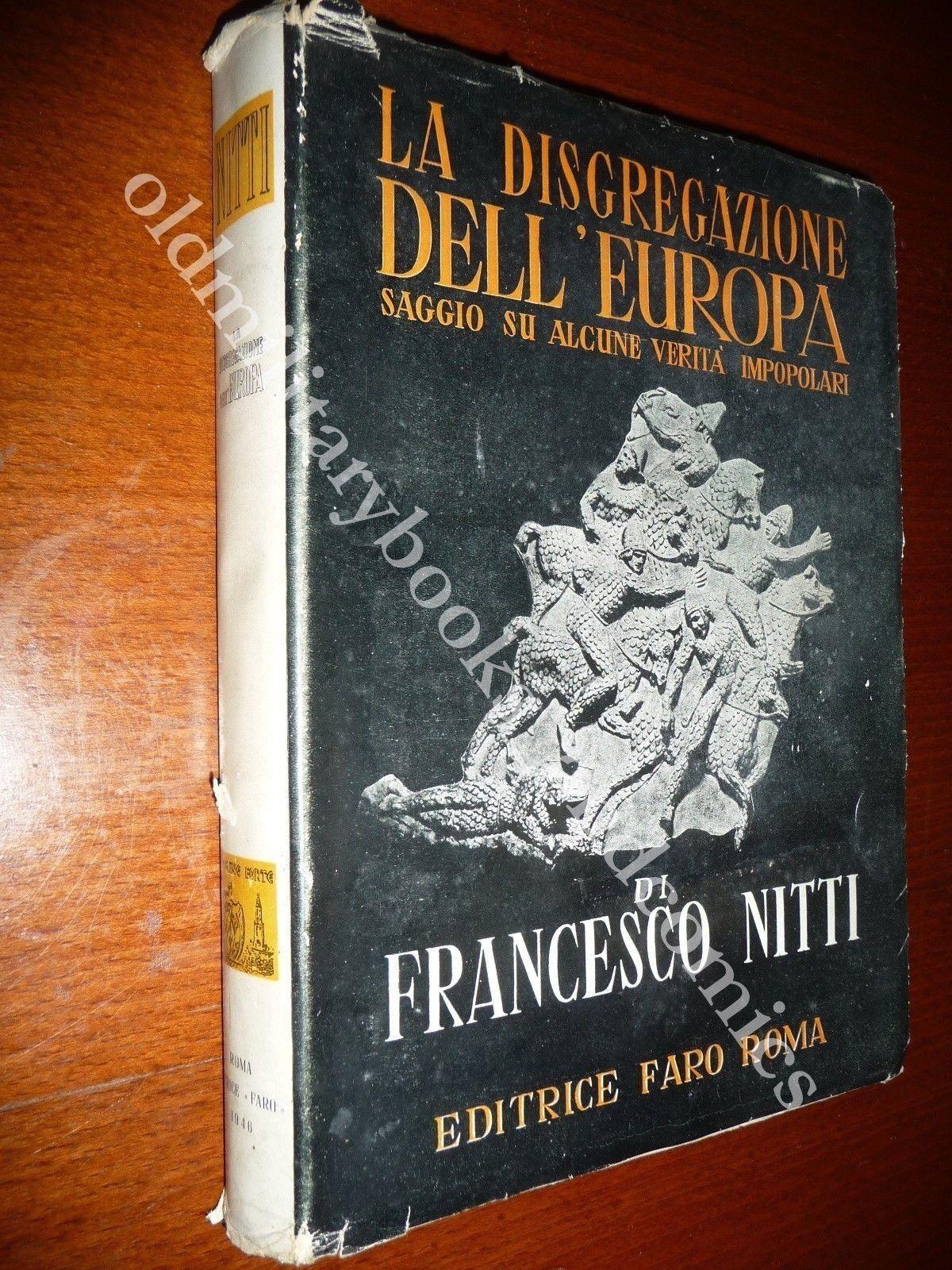 LA DISGREGAZIONE DELL'EUROPA FRANCESCO NITTI SAGGIO SU ALCUNE VERITÀ IMPOPOLARI