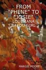 From Phene to Josie by Margie Moore (Paperback / softback, 2009)