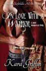 In Love with a Warrior: A Gunn Guardsman Novel by Kara Griffin (Paperback / softback, 2014)