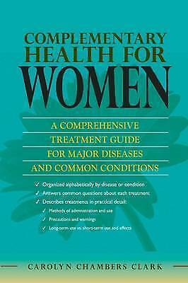 Complementary Health for Women: A Comprehensive Treatment Guide for Major Disea