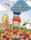 The World of Scooter McDougal by Kellen M R Wade (Paperback / softback, 2011)