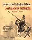 Adventuras del Ingenioso Hidalgo Don Quijote de la Mancha : An Adaptation for Intermediate and Advanced Students by Marcel C. Andrade (1993, Paperback, Abridged)