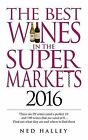 The Best Wines in the Supermarket: 2016 by Ned Halley (Paperback, 2015)