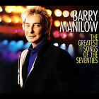 The Greatest Songs of the Seventies by Barry Manilow (CD, Sep-2007, 2 Discs, RCA)