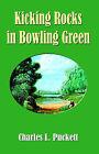 Kicking Rocks in Bowling Green by Charles L Puckett (Paperback / softback, 2004)