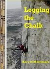 Logging the Chalk by Rory N. Mortimore (Hardback, 2014)