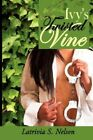 Ivy's Twisted Vine 9781434381767 by Latrivia S. Nelson Hardcover