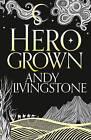 Hero Grown by Andy Livingstone (Paperback, 2016)