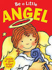 Be a Little Angel by Sue Barraclough (Paperback, 2010)