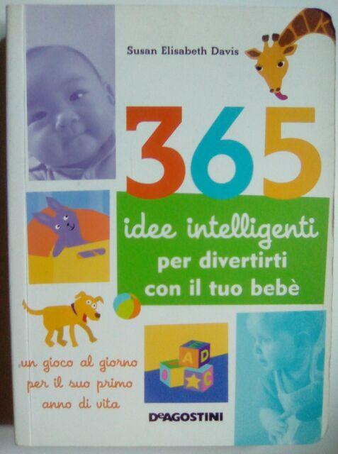 V0254-Davis Susan Elisabeth_365 idee intelligenti per divertirti con il tuo bebè