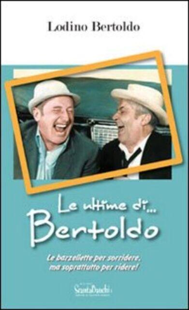 Le Ultime Di... Bertoldo Bertoldo Lodino Edizioni Scantabauchi 2011