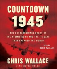 Countdown 1945 : The Extraordinary Story of the 116 Days That Changed the World by Chris Wallace (2020, Compact Disc, Unabridged edition)