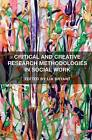 Critical and Creative Research Methodologies in Social Work by Lia Bryant (Hardback, 2015)