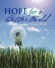 Hope for a Better World by Monique Mitchell (Paperback / softback, 2012)