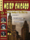 Weird Chicago by Adam Selzer, Ken Melvoin-Berg, Troy Taylor (Paperback, 2008)