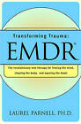 Transforming Trauma: EMDR by Laurel Parnell (Paperback, 1998)
