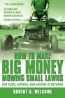 How to Make Big Money Mowing Small Lawns by Robert a Welcome 9781434370334