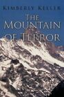 Mountain of Terror 9781434326577 by Kimberly Keller Paperback
