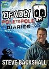 Deadly Pole to Pole Diaries by Steve Backshall (Paperback, 2015)