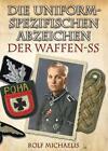 Die uniformspezifischen Abzeichen der Waffen-SS von Rolf Michaelis (2011, Kunststoffeinband)
