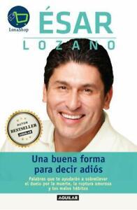 Cesar Lozano Libros, Una Buena Forma Para Decir Adios ... @tataya.com.mx